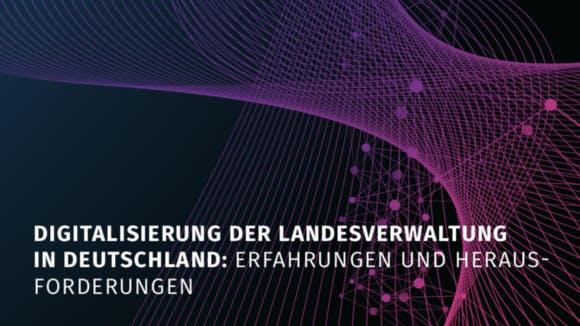 Studie Digitalisierung der Landesverwaltungen