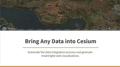 A presentation slide containing a screenshot of an aerial view of water and buildings in CesiumJS and titled Bring Any Data into Cesium