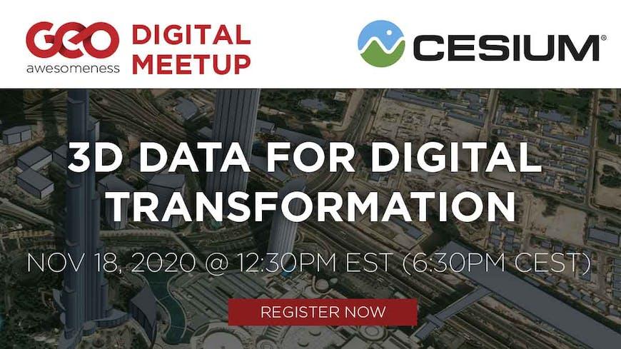 Geoawesomeness Digital meetup: 3D Data for Digital Transformation.  November, 18 2020 @ 12:30PM EST (6:0PM CEST)