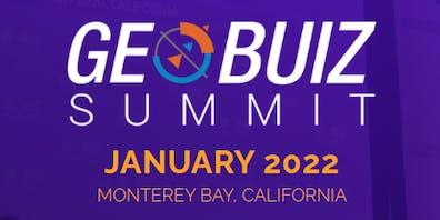 GeoBuiz Summit - January 2022 Monterey Bay, California.