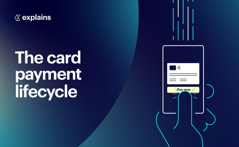 UndUnderstanding the card payment lifecycle