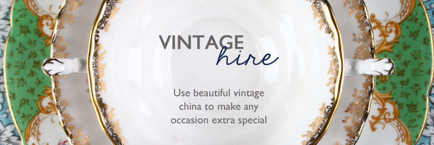 Vintage Hire - use beautiful vintage china to make any occasion extra special