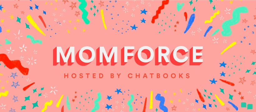 Get tips and Tricks for motherhood with The Momforce Podcast by Chatbooks