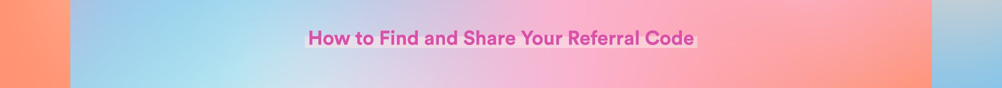 How to find and share your referral code