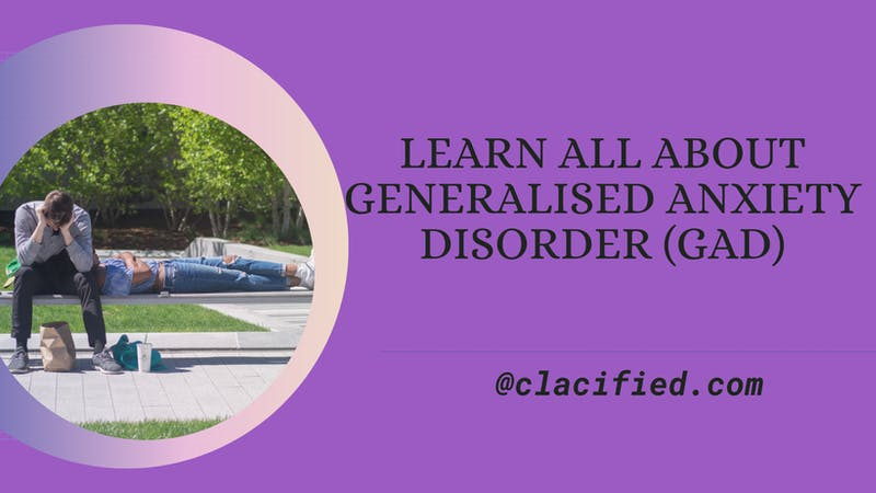 Generalized anxiety disorder- symptoms, caused, risk factors and treatments