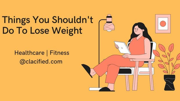 Wellness and Fitness: Things not to do to lose weight