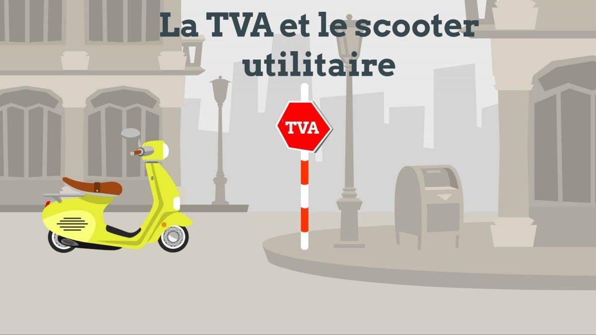 La TVA et le Scooter « Utilitaire »