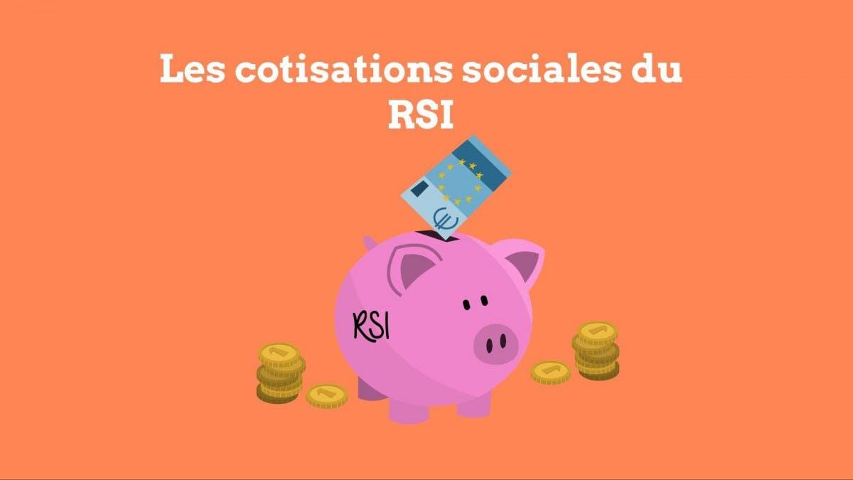 Les Cotisations Sociales du RSI