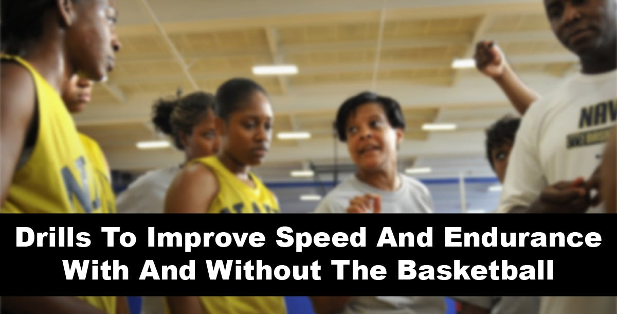 Drills To Improve Speed And Endurance With And Without The Basketball