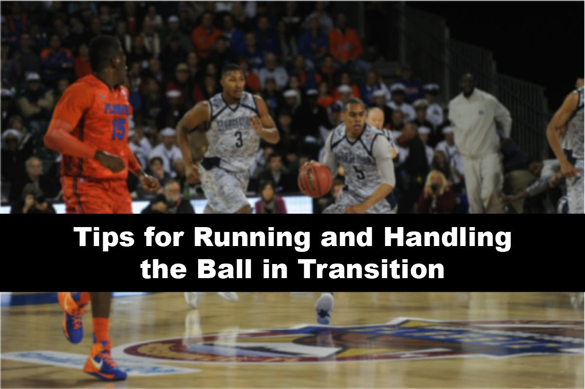 Tips for Running and Handling the Ball in Transition