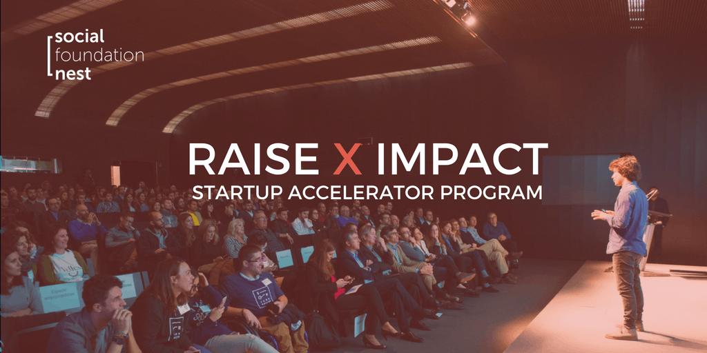 Raise X Impact. Un Programa de aceleración para startups de impacto social y ambienta