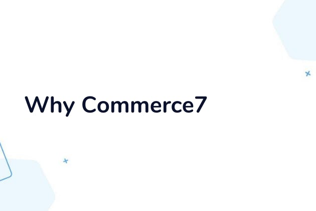 Why Migrate to Commerce7