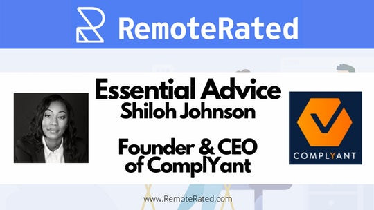 RemoteRated Essential Advice: Shiloh Johnson Founder & CEO of ComplYant