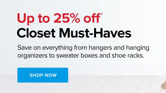 Up to 25% off* Closet Must-Haves
