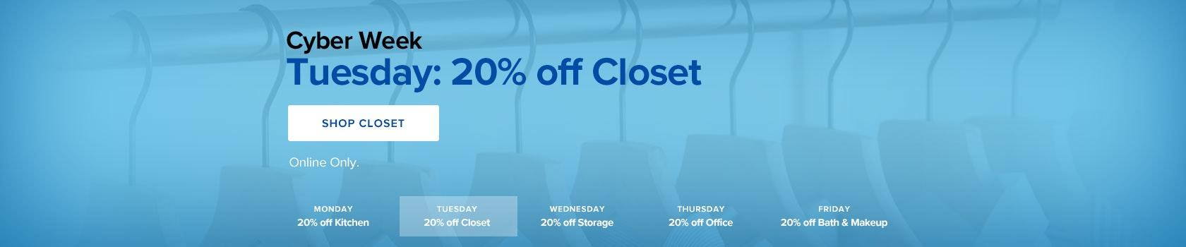 Cyber Week: Tuesday - 20% off Closet