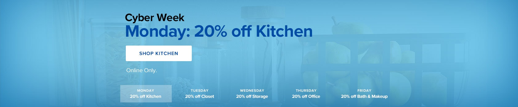 Cyber Week: Monday - 20% off Kitchen
