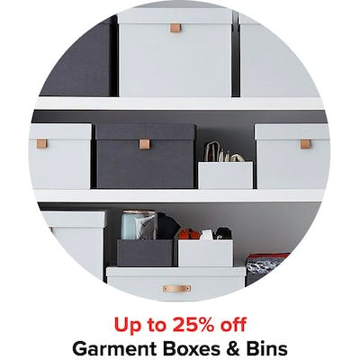Up to 25% off Garment Boxes & Bins