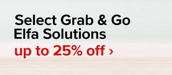 Up to 25% off Select Elfa Grab & Go Solutions