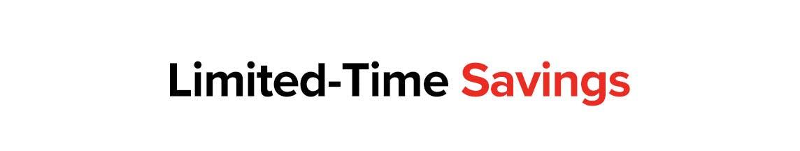 Limited-Time Savings