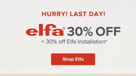 Hurry! 30% Off Elfa Ends Today!