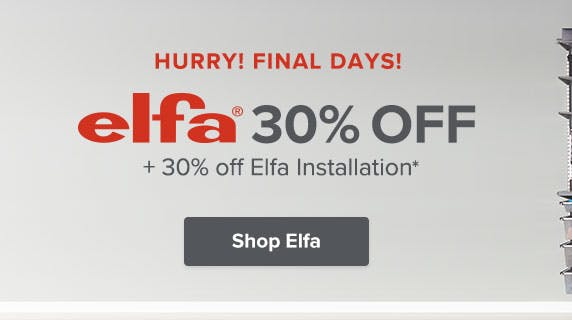 Hurry! Final Days of 30% Off Elfa!