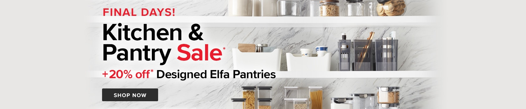 FINAL DAYS! Kitchen & Pantry Sale