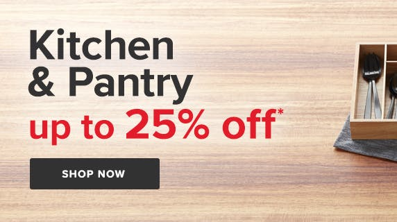 Kitchen & Pantry Essentials up to 25% off