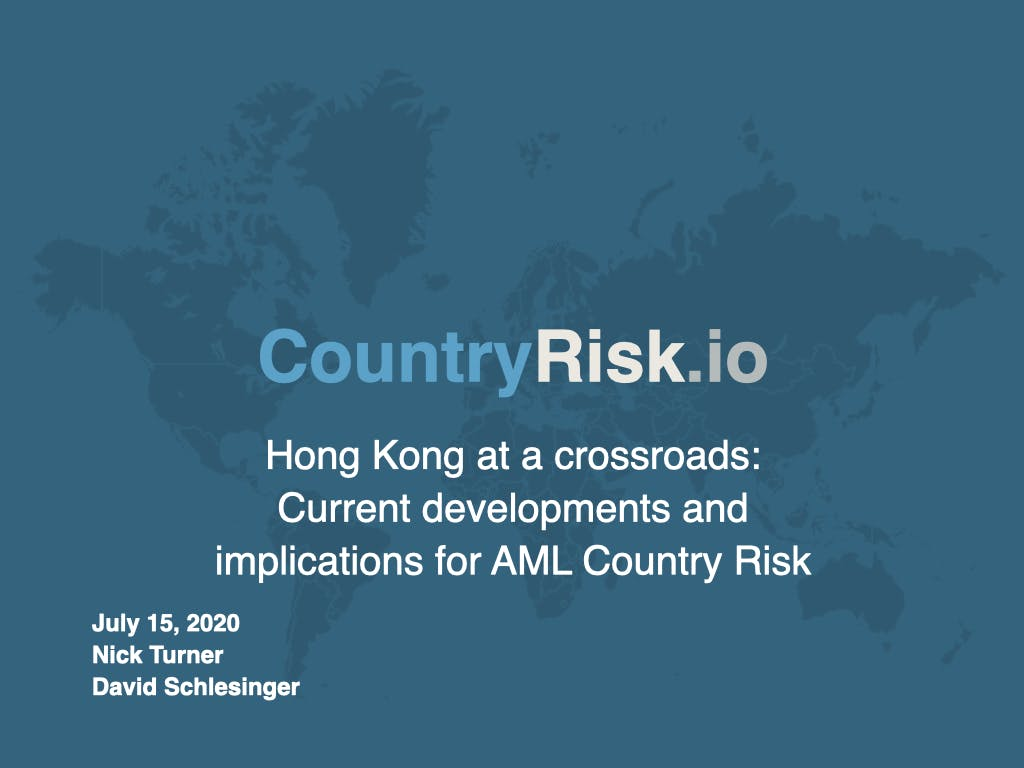 Webinar: Hong Kong at a crossroads: Current developments and implications for AML Country Risk