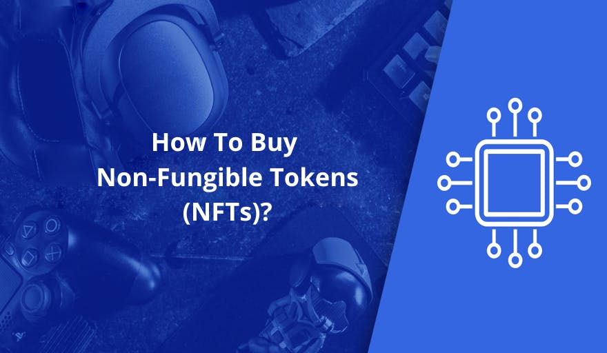 THE NFT GUIDE: HOW TO BUY AND SELL DIGITAL ARTIFACTS