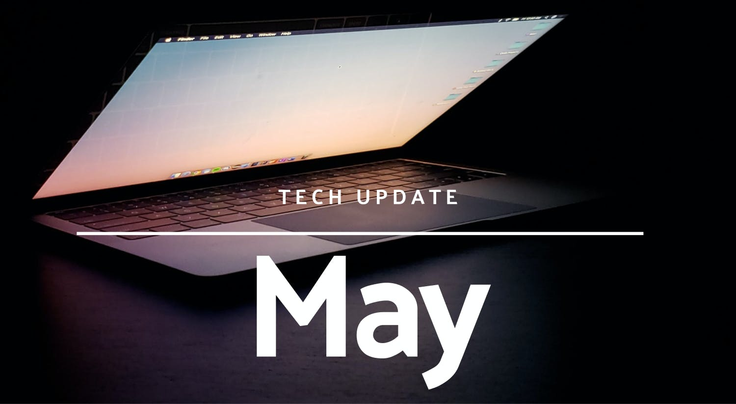 Technology update for May