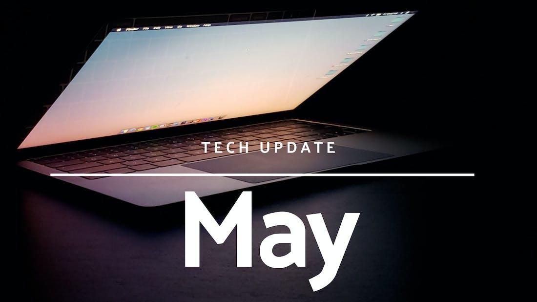 Tech Update - May 2021