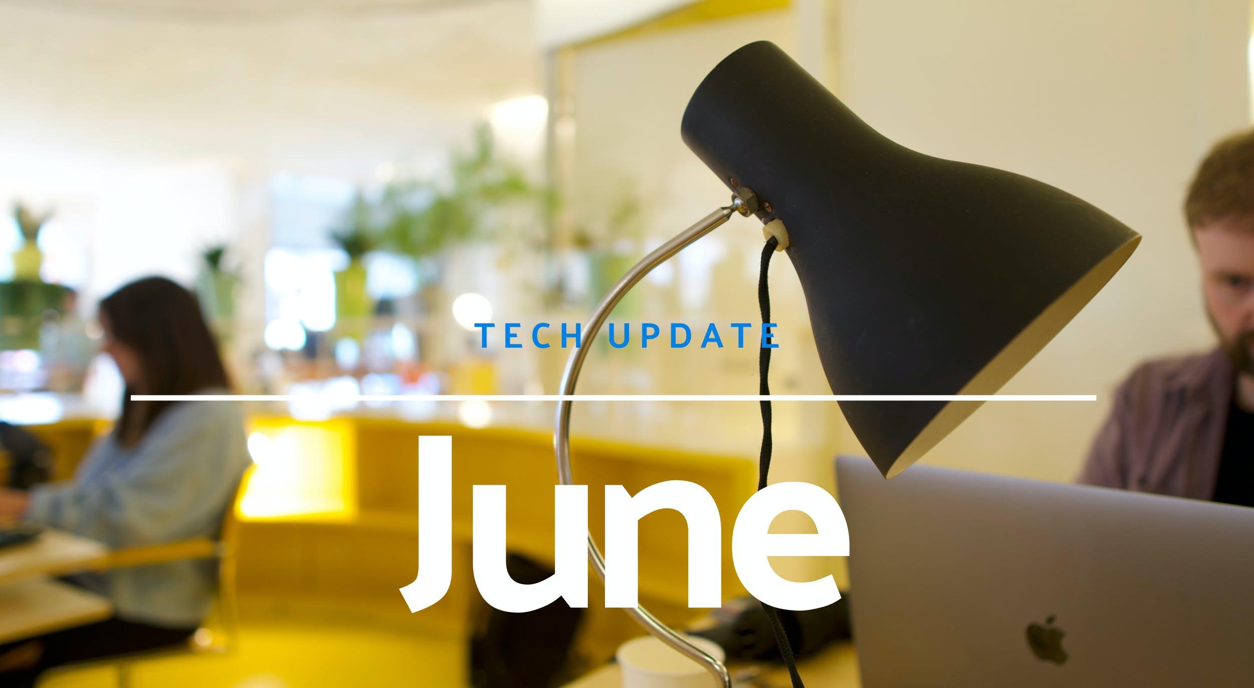 Technology update for June 2021