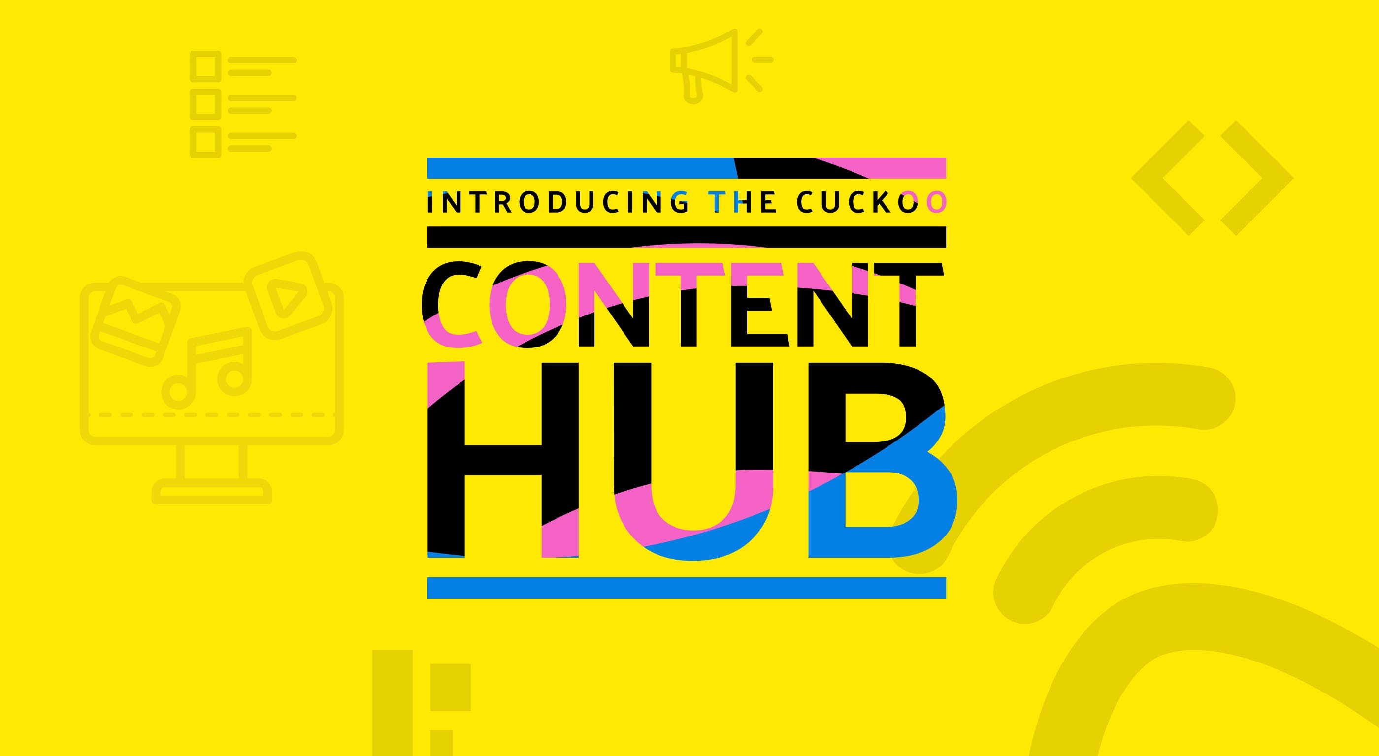Introducing the Cuckoo Content Hub