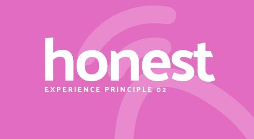 Honest. Experience principle 2.