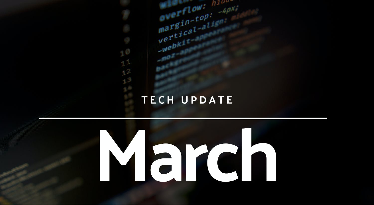 Tech update for March
