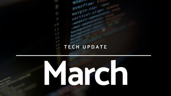 Tech Update - March 2021