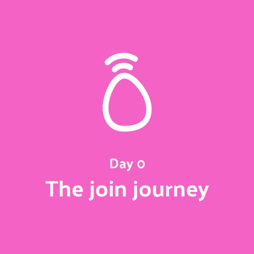 Day 0. The join journey.