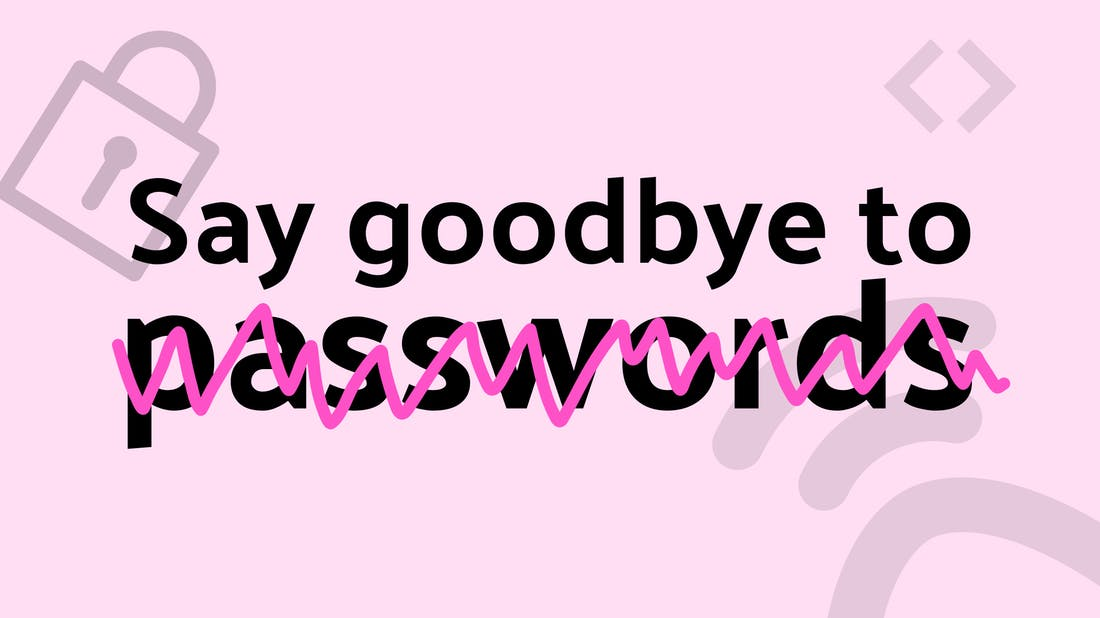 We've removed passwords from My Account