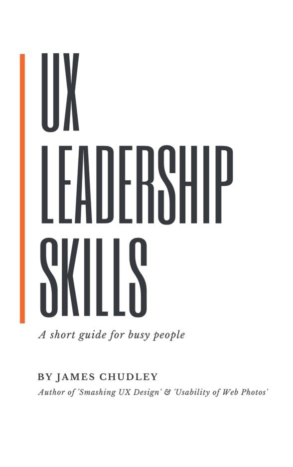 UX Leadership Skills - A short guide for busy people (front cover)