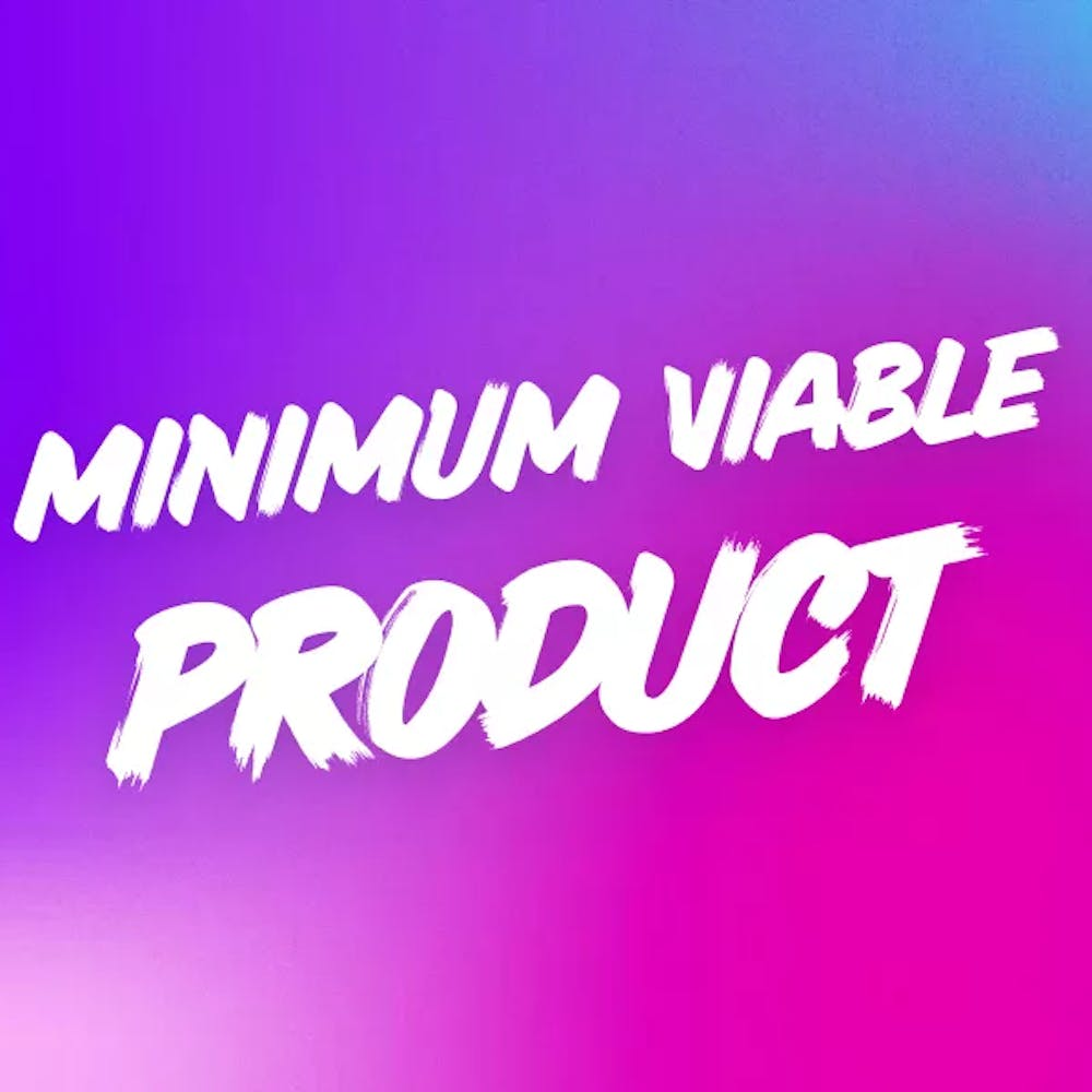 4 essential steps to building a minimum viable product