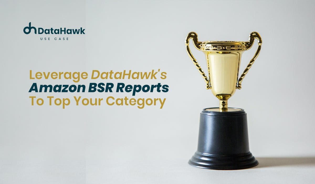 Leverage DataHawk's Amazon BSR Reports To Top Your Category