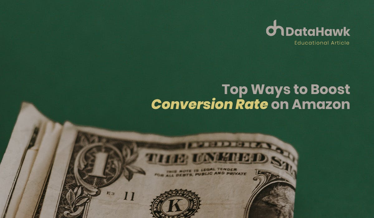 Top ways to boost Amazon Conversion Rate