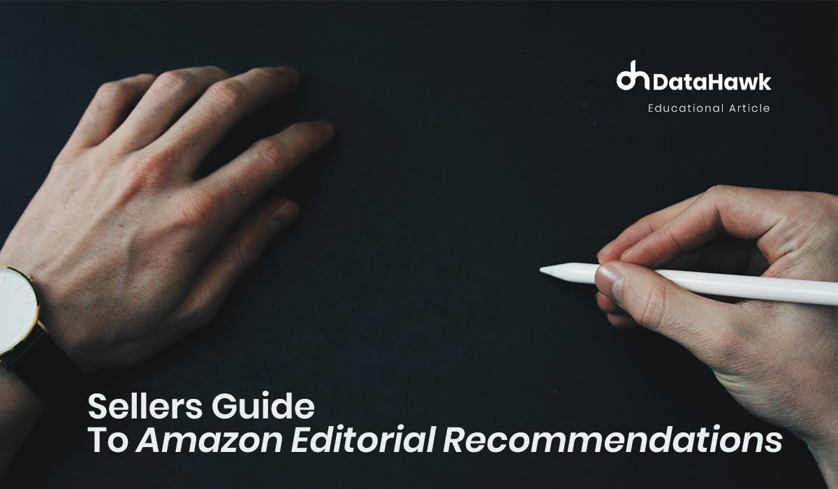 Sellers Guide to Amazon Editorial Recommendations