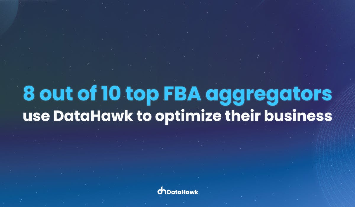 Eight of the top ten FBA aggregators choose DataHawk