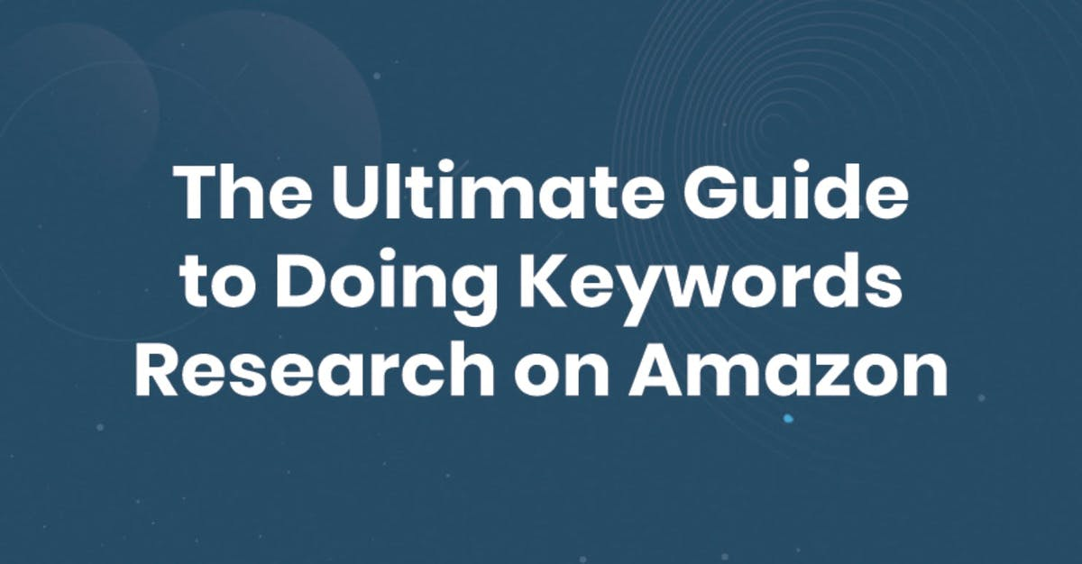 Seller guide to Keyword Research