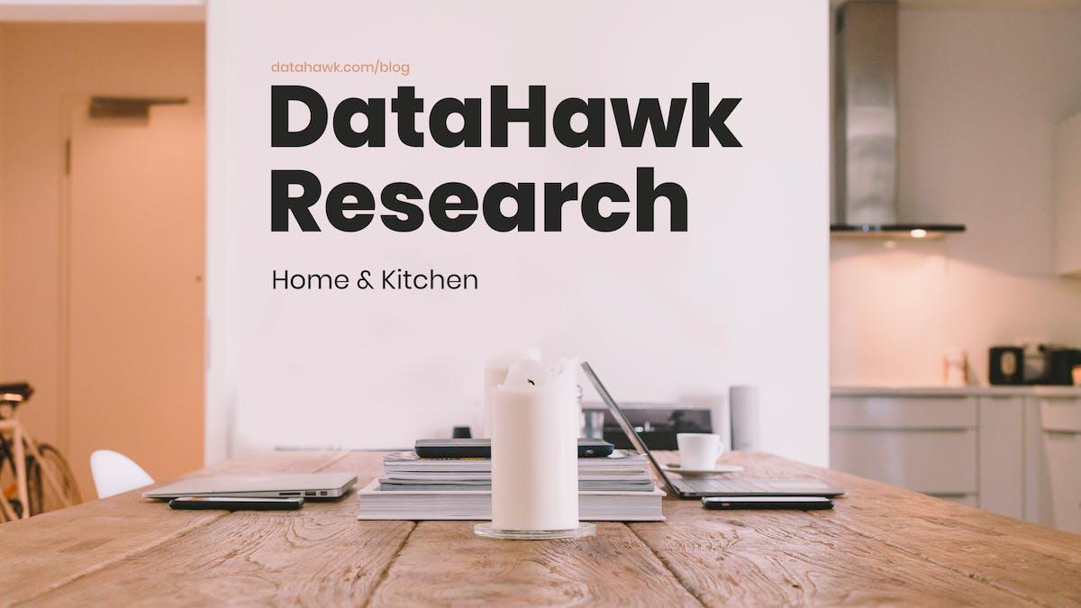DataHawk BSR Study: Home & Kitchen