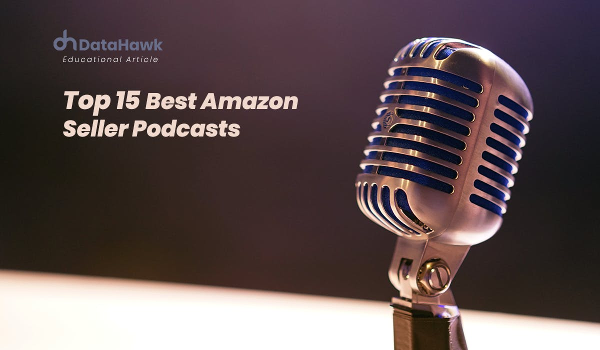 Top 15 Best Amazon Seller Podcast