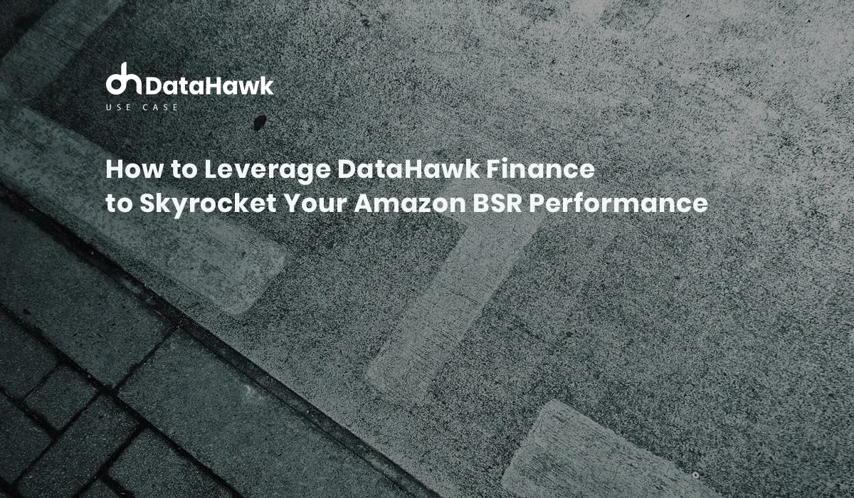 Leverage DataHawk Finance to Boost Amazon BSR
