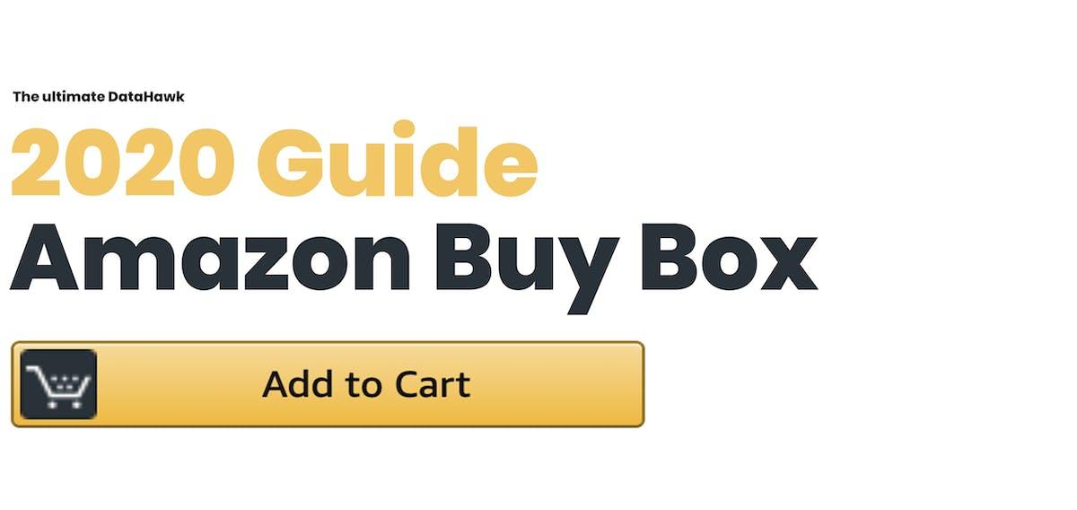 2020 Guide Amazon Buy Box DataHawk Blog