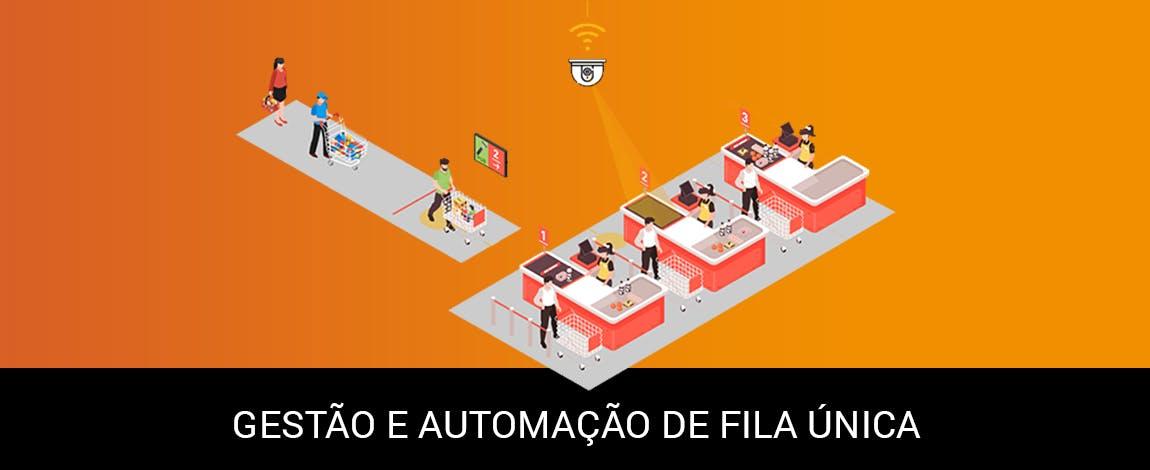 GESTÃO E AUTOMAÇÃO DE FILA ÚNICA